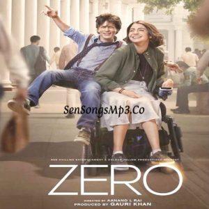 zero 2018 hindi movie songs download shah rukh khan anushka sharma katrina kaif sri devi