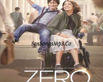 zero 2018 hindi movie songs download shah rukh khan anushka sharma katrina kaif sri devi