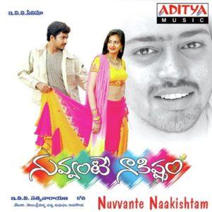 Nuvvante Nakistam Songs