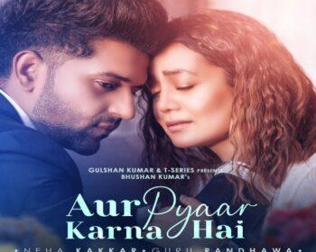 Aur Pyaar Karna Hai Mp3 Song
